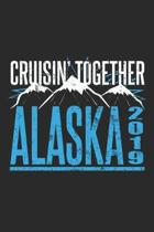 Alaska 2019: Cruisin Together Snow Sport Holiday ruled Notebook 6x9 Inches - 120 lined pages for notes, drawings, formulas - Organi