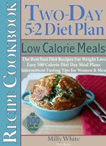 Two-Day 5:2 Diet Plan Low Calorie Meals Recipe Cookbook The Best Fast Diet Recipes For Weight Loss Easy 500 Calorie Diet Day Meal Plans