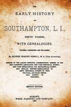 The Early History of Southampton, L.I., New York