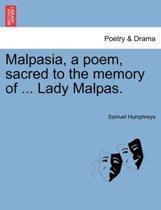 Malpasia, a Poem, Sacred to the Memory of ... Lady Malpas.