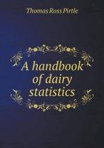 A Handbook of Dairy Statistics
