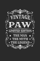 Vintage Paw Limited Edition The Man Myth The Legend: Family life Grandpa Dad Men love marriage friendship parenting wedding divorce Memory dating Jour