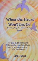 When the Heart Won'T Let Go