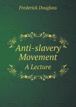 Anti-Slavery Movement a Lecture