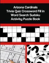 Arizona Cardinals Trivia Quiz Crossword Fill in Word Search Sudoku Activity Puzzle Book