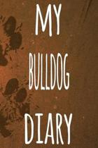 My Bulldog Diary: The perfect gift for the dog owner in your life - 6x9 119 page lined journal!