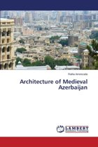 Architecture of Medieval Azerbaijan