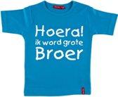 T-shirt    Hoera! ik word grote broer   aqua   maat 98/104