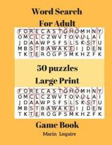 Word Search For Adult 50 Puzzles Large Print Game Book: Word Search For Adult Large Print Book