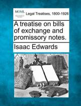 A Treatise on Bills of Exchange and Promissory Notes.