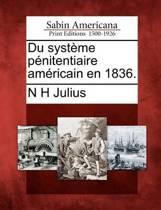 Du Syst Me P Nitentiaire Am Ricain En 1836.