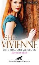 She - Vivienne, eine Frau auf Abwegen   Erotischer Roman