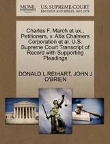 Charles F. March Et Ux., Petitioners, V. Allis Chalmers Corporation Et Al. U.S. Supreme Court Transcript of Record with Supporting Pleadings