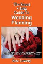 The Smart & Easy Guide to Wedding Planning