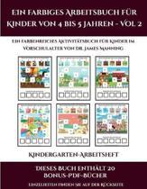 Kindergarten-Arbeitsheft (Ein Farbiges Arbeitsbuch Fur Kinder Von 4 Bis 5 Jahren - Vol 2)