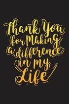 Thank You for Making a Difference in My Life
