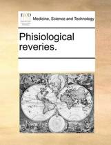 Phisiological Reveries