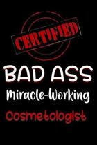 Certified Bad Ass Miracle-Working Cosmetologist