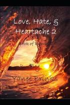 Love, Hate & Heartache 2