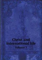 Christ and International Life Volume 1
