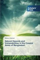 Natural Hazards and Vulnerabilities in the Coastal Areas of Bangladesh