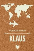 Reisepartner Klaus: Das linierte Notizbuch in ca. A5 Format f�r deinen travel buddy. Perfektes Geburtstagsgeschenk f�r Einfallslose in ang