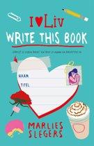 I love Liv 3 - Write this book