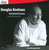 Douglas Knehans: Fractured Traces