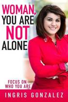 Woman, You Are Not Alone