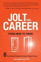 Jolt Your Career from Here to There