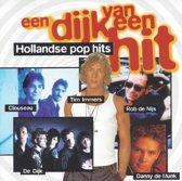 Een Dijk Van Een Hit - Hollandse Pop Hits
