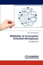 Wikibility of Innovation Oriented Workplaces