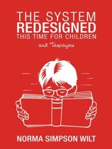 The System Redesigned - This Time for Children