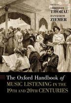 The Oxford Handbook of Music Listening in the 19th and 20th Centuries