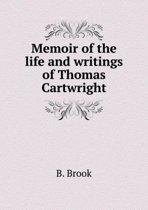 Memoir of the Life and Writings of Thomas Cartwright