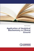 Application of Analytical Biochemistry in Clinical Ground
