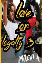 Love or Loyalty 3