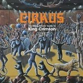 Cirkus: The Young Person's Guide to King Crimson - Live