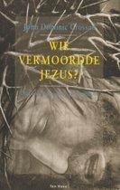 Wie vermoordde Jezus ?