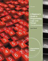 A Beginner's Guide to Programming Logic and Design, Comprehensive, International Edition