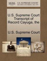 The U.S. Supreme Court Transcript of Record Cayuga