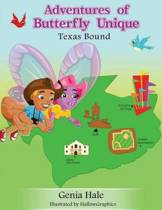 Adventures of Butterfly Unique Texas Bound