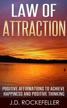 Law of Attraction: Positive Affirmations to Achieve Happiness and Positive Thinking