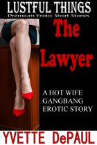 The Lawyer:A Hot Wife Gangbang Erotic Story