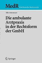 Die Ambulante Arztpraxis in Der Rechtsform Der Gmbh