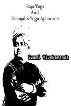 Raja-Yoga and Patanjali's Yoga Aphorisms