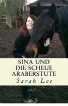 Sina und die scheue Araberstute: Pferdebuch f�r Kinder und Jugendliche - Band 3
