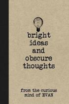 Bright Ideas and Obscure Thoughts from the Curious Mind of Evan