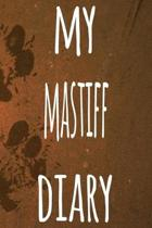 My Mastiff Diary: The perfect gift for the dog owner in your life - 6x9 119 page lined journal!