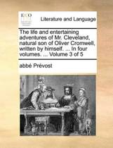 The Life and Entertaining Adventures of Mr. Cleveland, Natural Son of Oliver Cromwell, Written by Himself. ... in Four Volumes. ... Volume 3 of 5